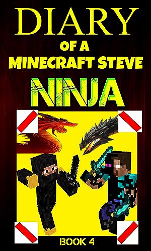 Diary of a Minecraft Steve Ninja Book 4 (Ninja Steve)