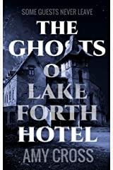 The Ghosts of Lakeforth Hotel Kindle Edition