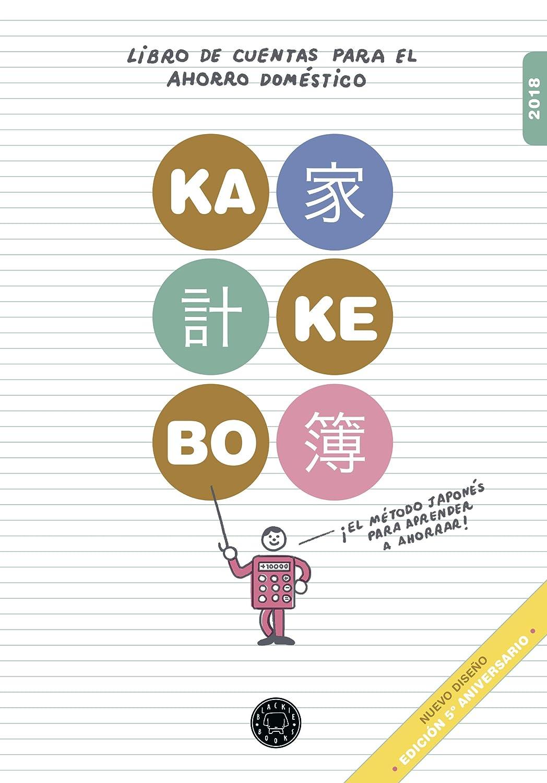 Kakebo Blackie Books 2018: El libro de cuentas para el ahorro doméstico: edición especial 5º aniversario