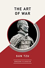 The Art of War (AmazonClassics Edition) Kindle Edition