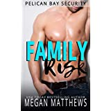 Family Risk (Pelican Bay Security Book 9)