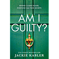 Am I Guilty?: The psychological thriller debut from the kindle bestselling author of THE PERFECT COUPLE book cover