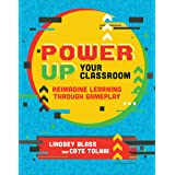 Power Up Your Classroom: Reimagine Learning Through Gameplay