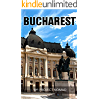 Bucharest: A Bucharest Travel Guide for Your Perfect Bucharest Adventure!: Written by Local Romanian Travel Expert (Bucharest, Bucharest travel guide, ... ebook, Romania & Moldova) (English Edition)