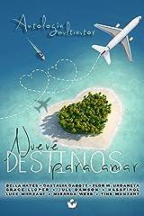 Nueve Destinos para Amar: Antología Multiautor (Spanish Edition) Kindle Edition