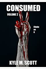 Consumed Volume 2: A Horror Anthology Kindle Edition