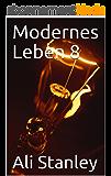Modernes Leben 8 (German Edition)