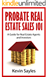 Probate Real Estate Sales 101: A Guide for Real Estate Agents and Investors