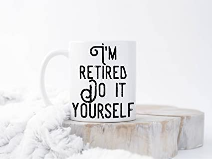 Amazon im retired do it yourself mug dad gift retirement im retired do it yourself mug dad gift retirement gift solutioingenieria