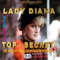 Lady Diana: Top-Secret: The Name of the Killer Instigator Revealed