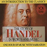 The Story of Handel in Words and Music