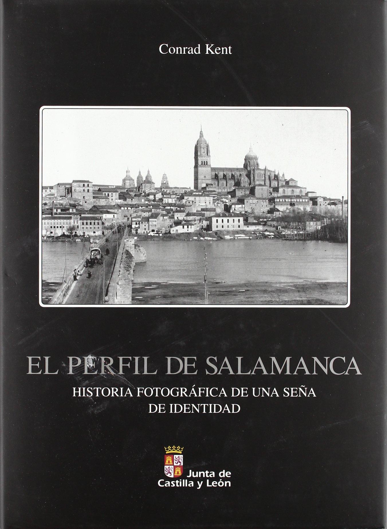 El perfil de Salamanca : historia fotográfica de una seña de ...