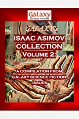 Galaxy's Isaac Asimov Collection Volume 2: A Compilation from Galaxy Science Fiction Issues (Galaxy Science Fiction Digital Series) Kindle Edition