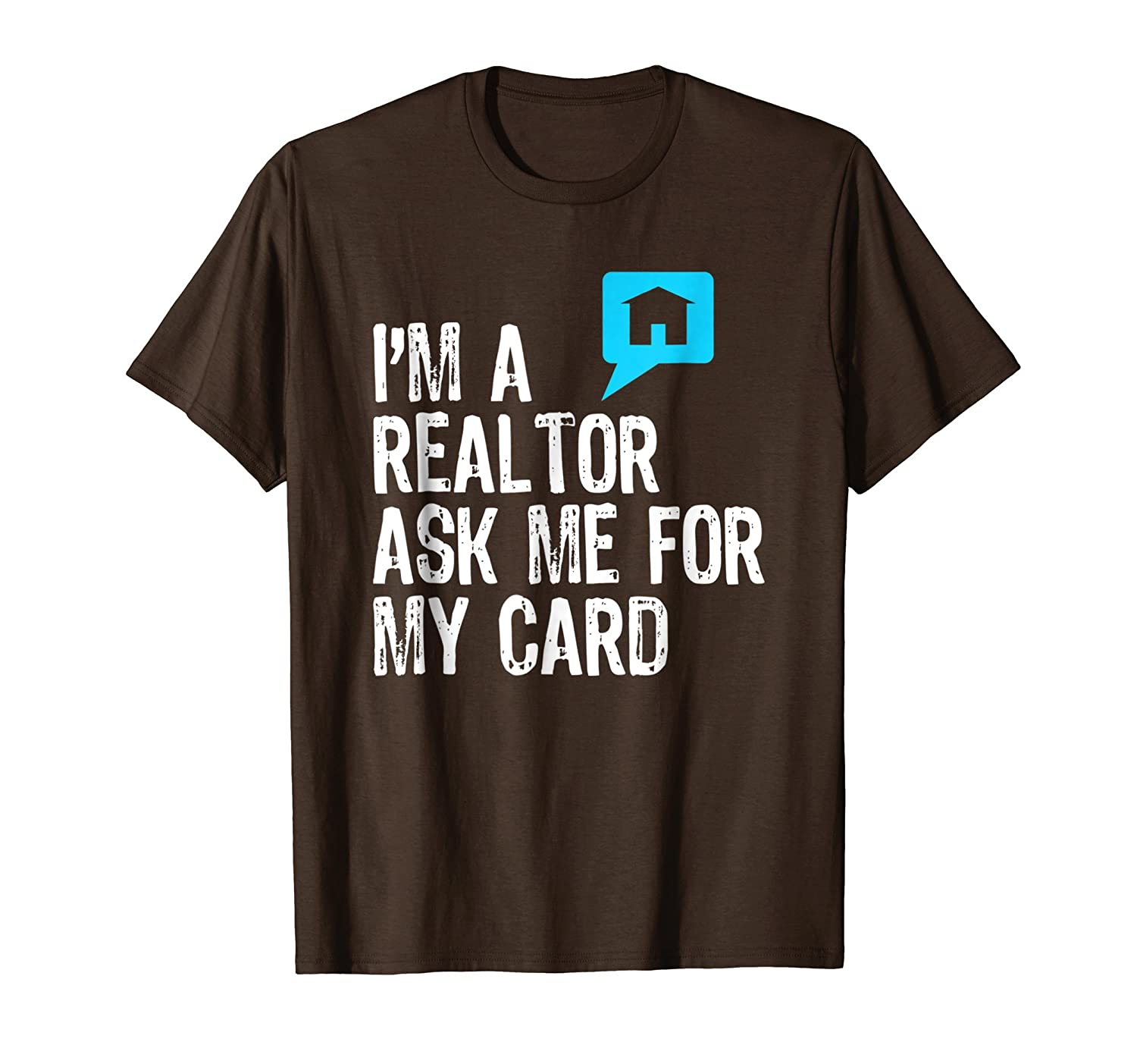 I'm A Realtor Ask Me For My Card Real Estate T Shirt-Bawle