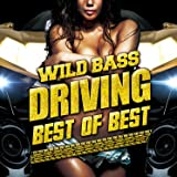 WILD BASS DRIVING -BEST OF BEST