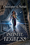 Infinite Regress (Schooled in Magic Book 9)