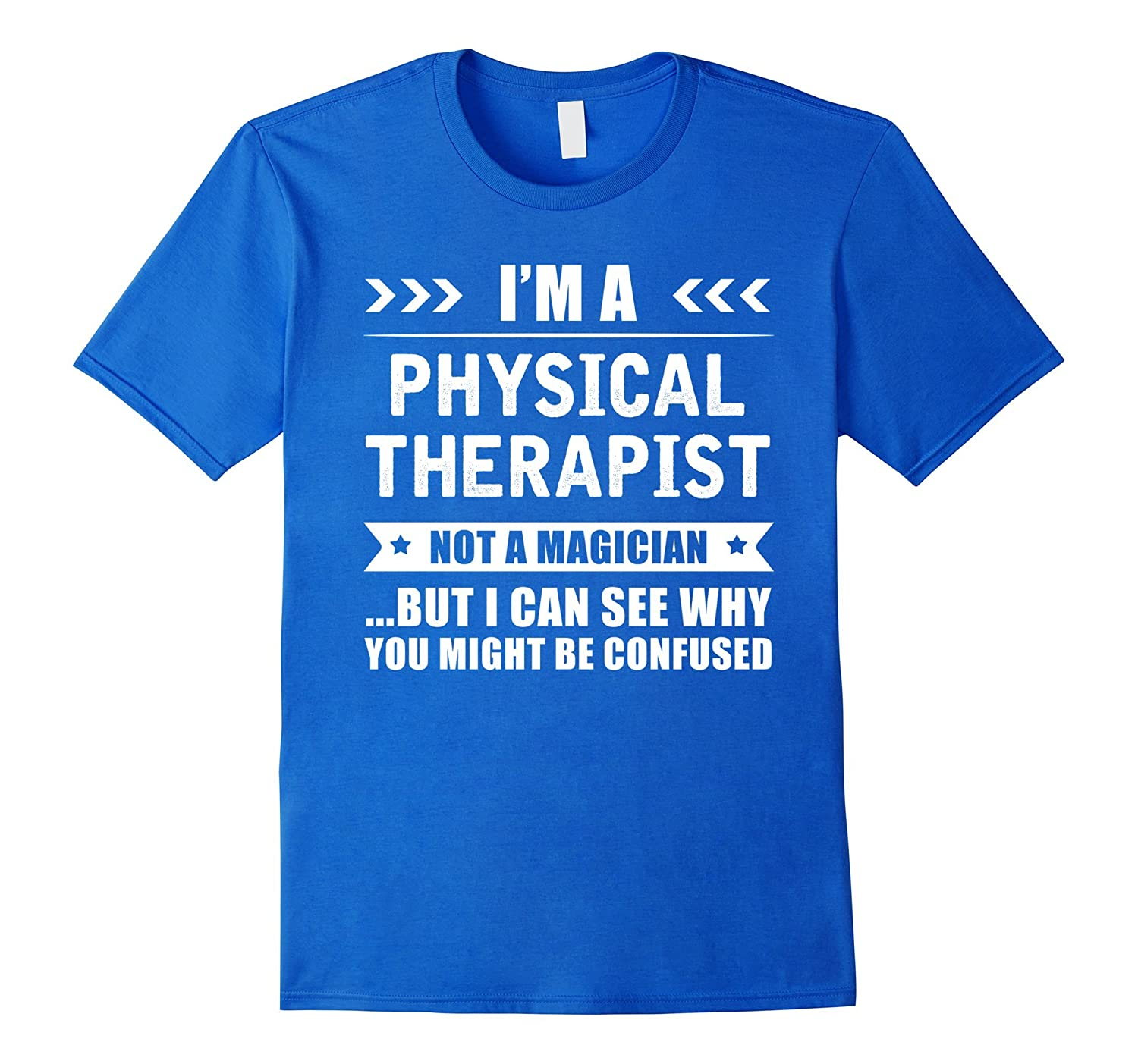 Im A Physical Therapist Not A Magician Quote Gift T Shirt Tj