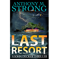 Last Resort: An Action-Packed Supernatural Thriller (The John Decker Supernatural Thriller Series Book 9)