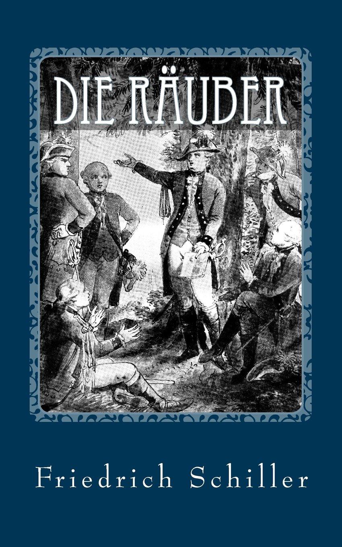 Die Räuber - von Friedrich Schiller
