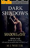 Shadows of Day: Book 2 of Dark Shadows - A Romantic Suspense Trilogy