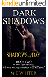 Shadows of Day: Book 2 of Dark Shadows - A Romantic Suspense Trilogy