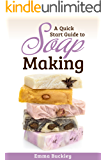 A Quick Start Guide to Soap Making