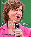 Alles Lüge - Die Verdrehungstaktiken bei Maybrit Illner: Eine Analyse