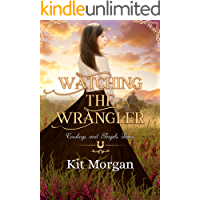 Watching the Wrangler (Cowboys and Angels Book 42)