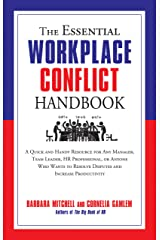 The Essential Workplace Conflict Handbook: A Quick and Handy Resource for Any Manager, Team Leader, HR Professional, Or Anyone Who Wants to Resolve Disputes ... Productivity (The Essential Handbook) Kindle Edition