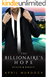 The Billionaire's Hope (Wealth and Kinship Book 2)