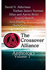 The Crossover Alliance Anthology - Volume 1 Kindle Edition