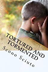 Tortured and Tormented: creating a school shooter Kindle Edition