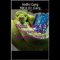 Digital World Of Programming Through Python 3 (English Edition)