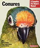 Conures (Complete Pet Owner's Manual)