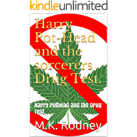 Harry Pot-Head and the sorcerers Drug Test.: Harry Pothead and the Drug Test.