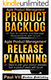 Agile Product Management (Box Set): Product Backlog 21 Tips , Release Planning 21 Steps (scrum, scrum master, agile development, agile software development) (English Edition)