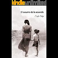 El susurro de la acuarela (La luz de la sombra nº 1) (Spanish Edition)