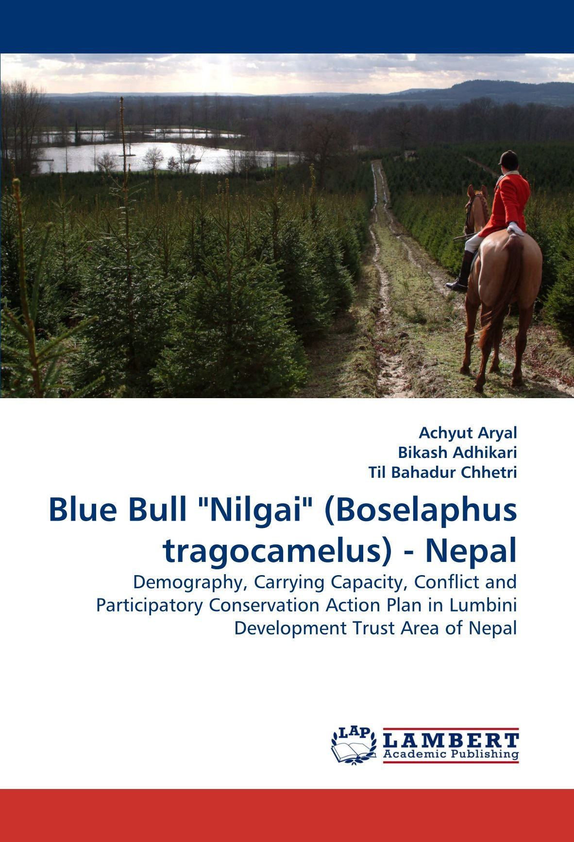 """Download Blue Bull """"Nilgai"""" (Boselaphus tragocamelus) - Nepal: Demography, Carrying Capacity, Conflict and Participatory Conservation Action Plan in Lumbini Development Trust Area of Nepal ebook"""