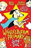 Wigglesbottom Primary: Super Dog!