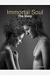 Immortal Soul: The Story Kindle Edition