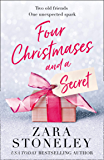 Four Christmases and a Secret: A gorgeously heartwarming and feel-good festive romance