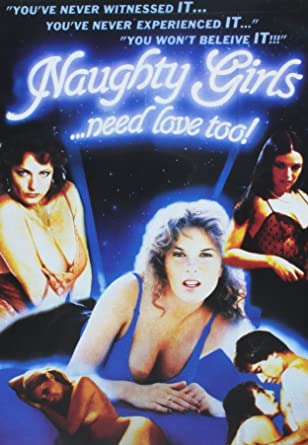 Naughty Girls Need Love Too