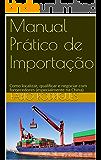 Manual Prático de Importação: Como localizar, qualificar e negociar com fornecedores (especialmente na China)