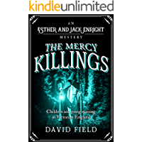 The Mercy Killings: Children are going missing in Victorian England (Esther & Jack Enright Mystery Book 6)