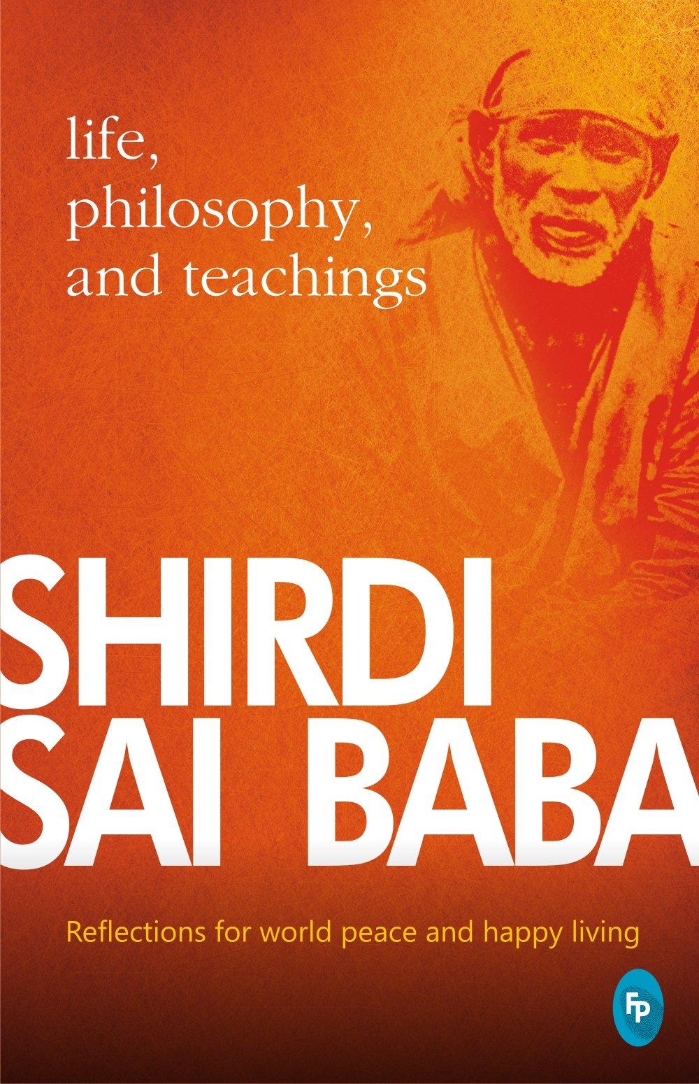 Buy Shirdi Sai Baba: Life, Philosophy & Teachings Book