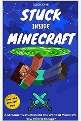 Stuck Inside Minecraft: Book 1 (Unofficial Minecraft Isekai Survival Series) Kindle Edition