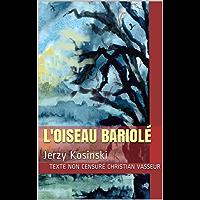 L'Oiseau bariolé: Jerzy Kosinski (French Edition)