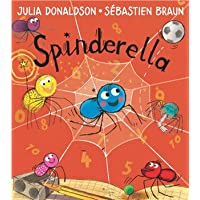 Spinderella: The number one bestselling children's picture book from master storyteller Julia Donaldson, author of The…