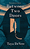 Between Two Doors (Borderline Book 1)