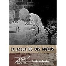 La jaula de los monos (Spanish Edition) Jun 9, 2014